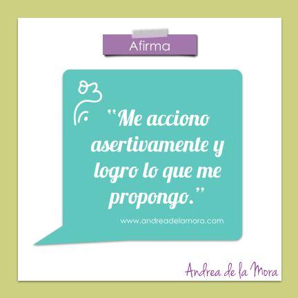 Me acciono asertivamente y logro lo que me propongo    Andrea de la Mora