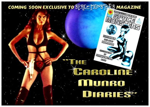 Exclusive to Space Monsters Magazine - THE CAROLINE MUNRO DIARIES!