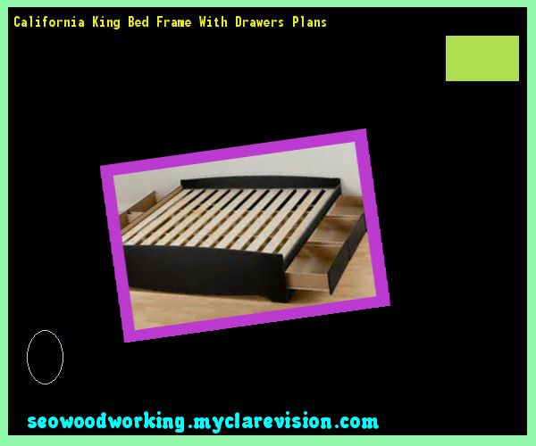 California King Bed Frame With Drawers Plans 182736 - Woodworking Plans and Projects!