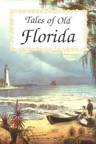 Tales of Old Florida by Frank Oppel http://www.amazon.com/dp/1555212255/ref=cm_sw_r_pi_dp_9tYdub0YR24YT - own and read some