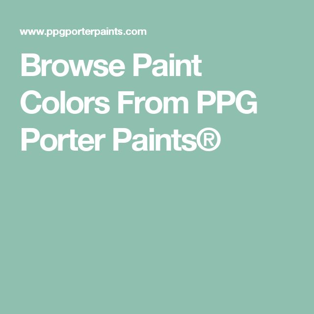 Browse Paint Colors From PPG Porter Paints®