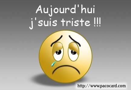 je suis triste !!!!