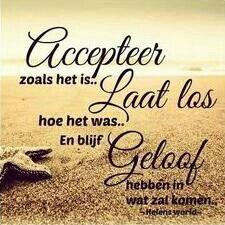 Accepteer, laat los en blijf geloven