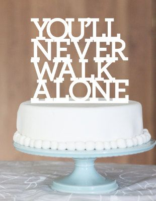 You'll Never Walk Alone,YNWA,Liverpool fan,Soccer fan,Custom cake topper,wedding cake topper,wedding vows on Etsy, $26.83