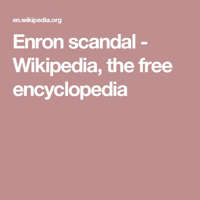 Enron scandal - Wikipedia, the free encyclopedia