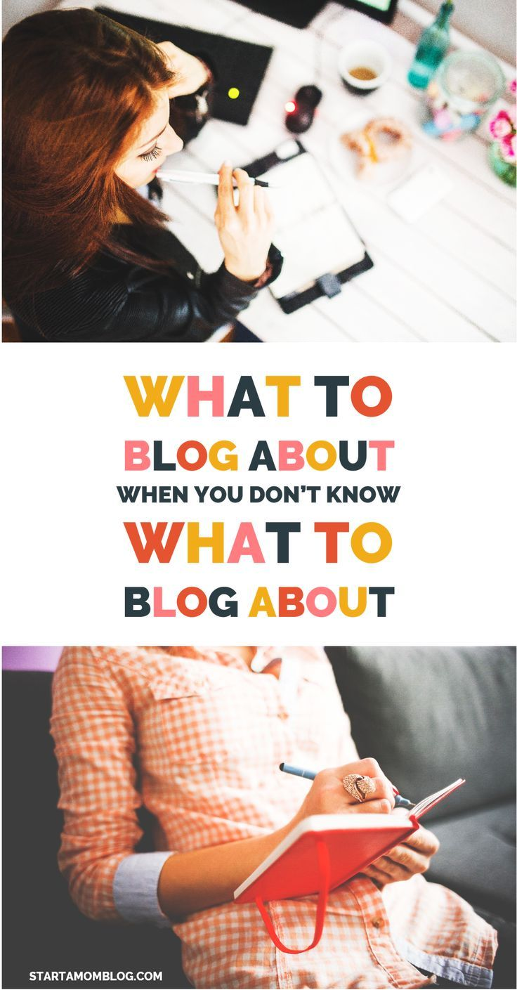 What to Blog About When You Don't Know What to Blog About - Start a Mom Blog