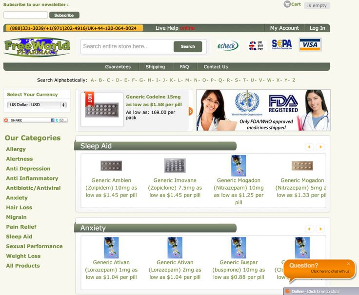 Free World Pharmacy is the web's most trusted online pharmacy. By putting the customer first with our world-class customer support, high-quality product, and super-convenient guarantees, we've earned a reputation of being the go to pharmacy on the web. We provide an extensive catalog ranging from anxiety treatment products like Diazepam (sold under brand names like Valium) to sleep aids like Zolpidem (sold under brands like Ambien).