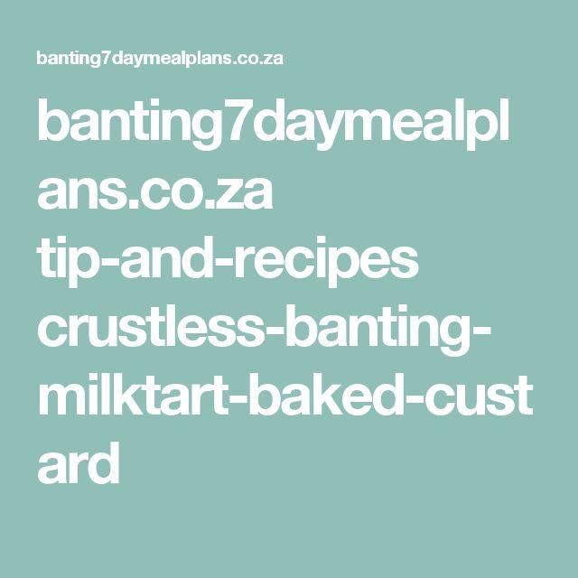 banting7daymealplans.co.za tip-and-recipes crustless-banting-milktart-baked-custard