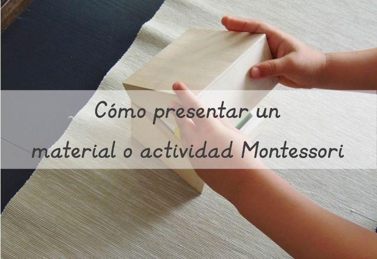 Cómo son las presentaciones Montessori? En este post te explico algunos detalles a tener en cuenta.