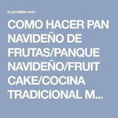 COMO HACER PAN NAVIDEÑO DE FRUTAS/PANQUE NAVIDEÑO/FRUIT CAKE/COCINA TRADICIONAL MEXICANAS - YouTube
