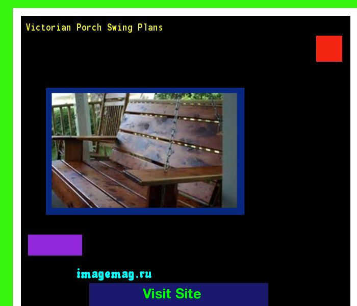 Victorian Porch Swing Plans 114212 - The Best Image Search