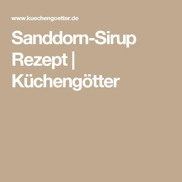 Sanddorn-Sirup Rezept | Küchengötter