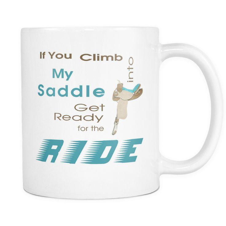 Climb Into My Saddle - White Coffee Mug