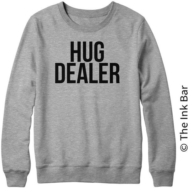 Hug Dealer Funny T-Shirt T Shirt With Sayings Tumblr T Shirt for Teens... (£16) ❤ liked on Polyvore featuring tops, t-shirts, pullovers, silver, sweaters, women's clothing, graphic design tees, graphic print tees, silver top and graphic t shirts