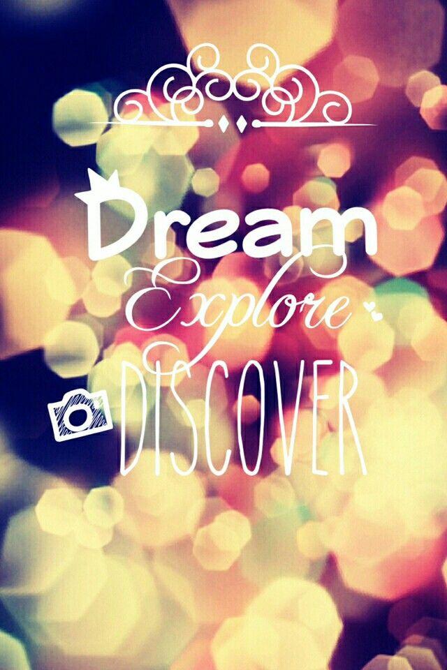 Fond d'écran dream explore discover