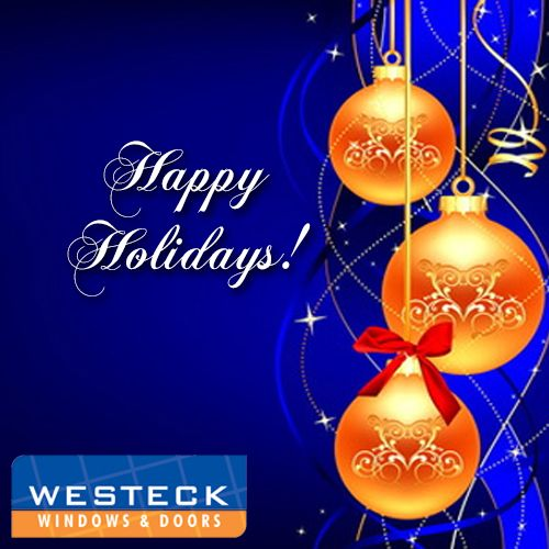 May this wonderful time of year touch your heart in a special way. Wishing you much happiness today and throughout the New Year! From all the Staff at Westeck Windows and Doors.
