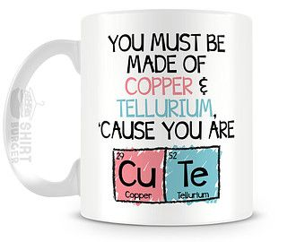 Cute Mug - 11oz Tea Cup - You Must Be Made Of Chemistry Mug, Science Gift, Funny Coffee Mug, Unique Coffee Mug, Periodic Table Elements