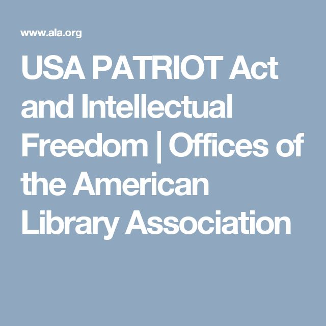 USA PATRIOT Act and Intellectual Freedom | Offices of the American Library Association