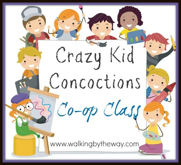 Crazy Kid Concoctions Homeschool Co-op Class