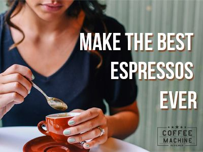 Make the Best Espressos Ever!!  Check out more on Coffeemachinereviewer.com   #coffeemachinereviewer, #espresso4life