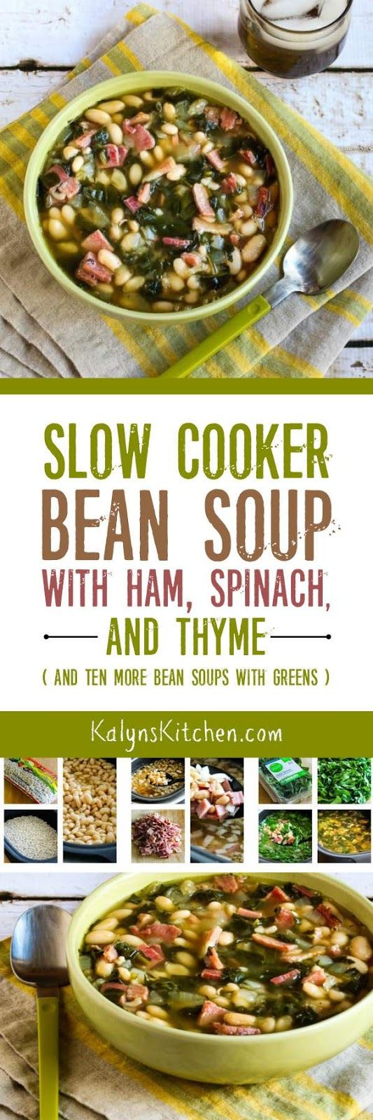 Slow Cooker Bean Soup with Ham, Spinach, and Thyme is the ultimate in healthy cold-weather comfort food, and this tasty low-glycemic soup is also gluten-free, dairy-free, and South Beach Diet Phase One.  [found on KalynsKitchen.com]