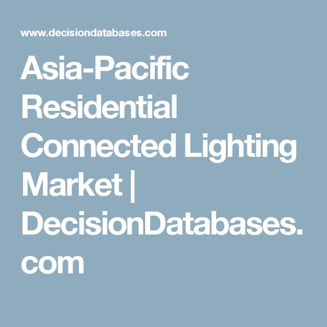 Asia-Pacific Residential Connected Lighting Market | DecisionDatabases.com