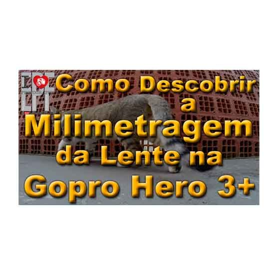 Como descobrir a Milimetragem da lente na Gopro Hero 3