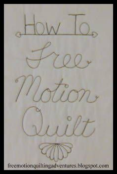 How to Free Motion Quilt, A Series www.freemotionquiltingadventures.blogspot.com