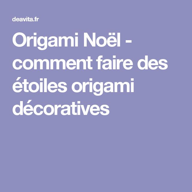 1000 idées sur le thème Étoile Origami sur Pinterest  Origami Noel ...