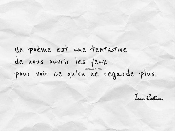 """""""Un poème est une tentative de nous ouvrir les yeux pour voir ce qu'on ne regarde plus._Jean Cocteau…"""""""