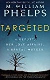 TARGETED: A Deputy Her Love Affairs A Brutal Murder by M. William Phelps (Author) #Kindle US #NewRelease #Nonfiction #eBook #ad