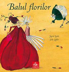 Balul florilor - Sigrid Laube, Silke Leffler; Varsta: 3-8 ani; Subtilă, însoţită de ilustraţii vibrante, cartea transmite micilor cititori un mesaj de toleranţă şi acceptare a diferenţelor. A câştigat în 2006 prestigiosul premiu NAPPA  din SUA. Domnul Conopida si domnisoara Morcov participa la Balul florilor, starnind revolta. Atmosfera se relaxeaza dupa de florile sunt fermecte de Tangoul-castraveţilor!