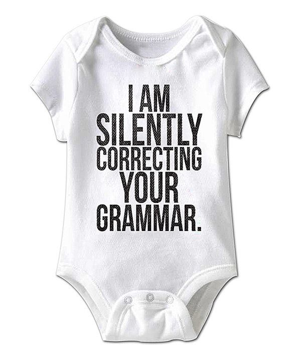 Look at this White 'Silently Correcting Your Grammar' Bodysuit - Infant on #zulily today!