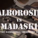 Alborosie vs Madaski rock the dancehall Madaski rmx