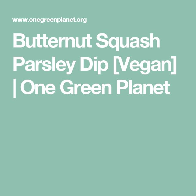 Butternut Squash Parsley Dip [Vegan]  | One Green Planet
