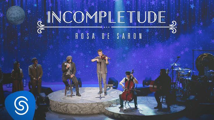 Rosa de Saron - Incompletude (Part. Lucas Lima   Acústico e Ao Vivo 2/3)