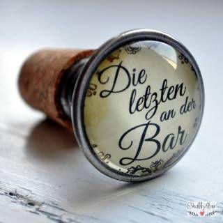 """Flaschenkorken mit der Aufschrift """"Die letzten an der Bar!"""" erhältlich bei Shabbyflair"""