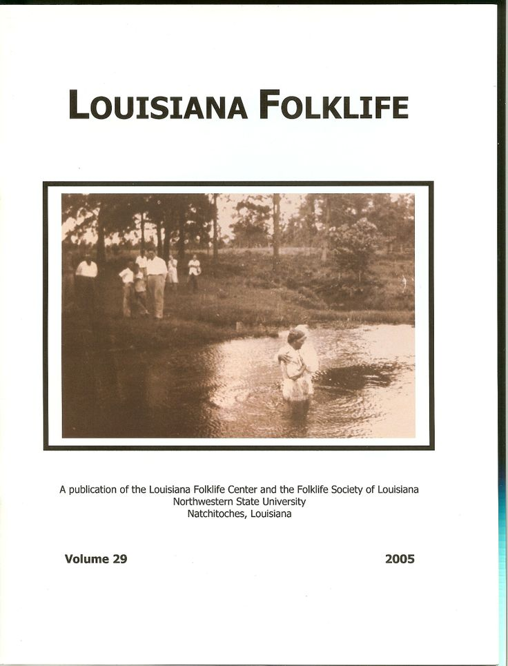 """Vol. 29, 2005 Bunch, Jayme. """"Daddy Drove the School Bus Down to the Baptizing Hole""""  McNair, Victoria Danielle. """"Mississippi Delta Juke Joint Culture""""  LeBlanc-Sewell, Lori. """"Cajun Foodways: Identity, Attitude, Exportation, and Co-Modification""""  Bramlett, Leigh Anne. """"Finding Live Oak Plantation: A Journey"""""""