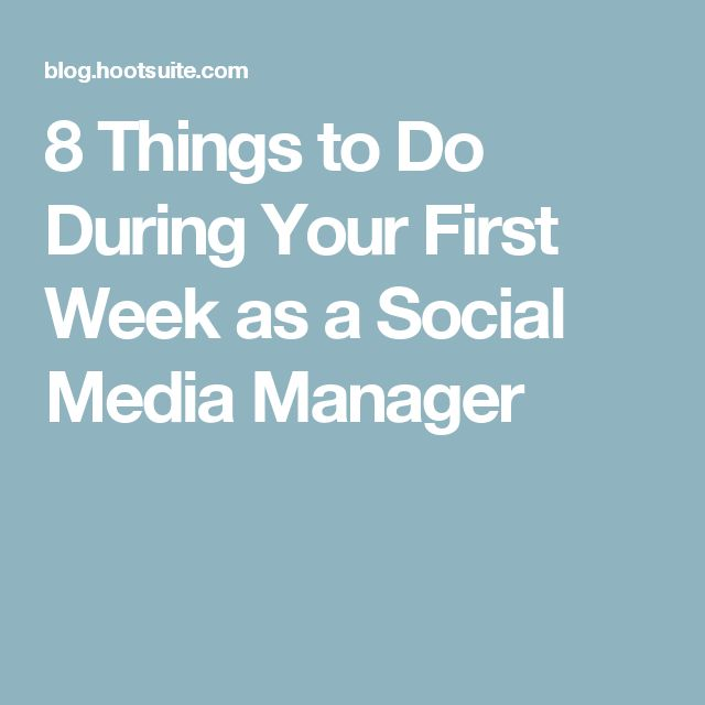 8 Things to Do During Your First Week as a Social Media Manager 1) Audit the company's existing social media; 2) Get to know the teams you'll be collaborating with; 3) Get ramped up on social trends; 4) Listen to your followers, industry chatter; 5) Conduct a competitive analysis; 6) Look back at best performing content; 7) Talk to other employees about social media; and 8) Create a series of social media templates