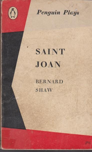 Saint Joan by Bernard Shaw. Penguin Plays.
