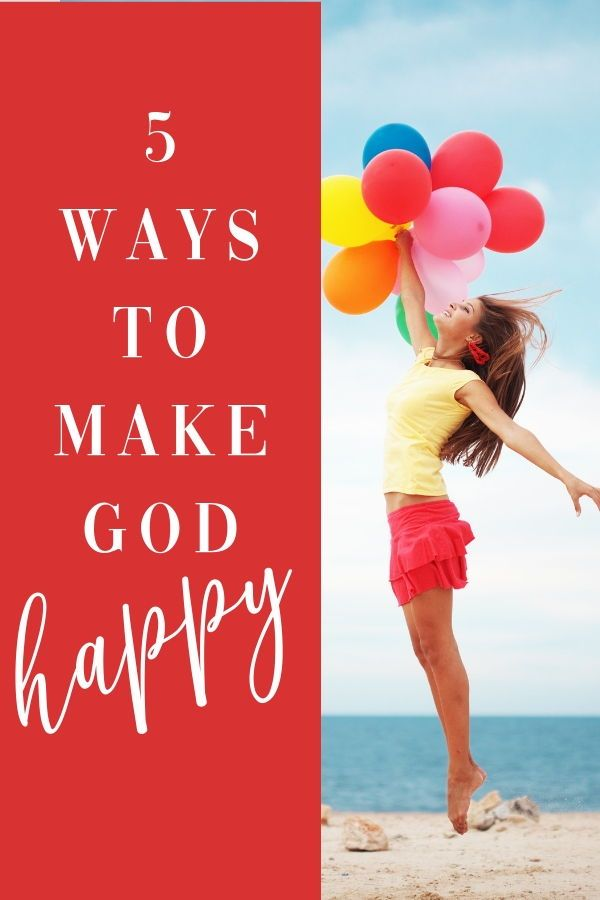 5 Ways You Can Make God Happy | The Best of Graceful Abandon