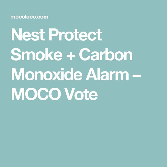Nest Protect Smoke + Carbon Monoxide Alarm  – MOCO Vote