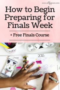How to Begin Preparing for Finals Week (+ Free Finals Course) * As Life Grows