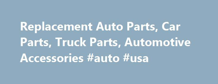 Replacement Auto Parts, Car Parts, Truck Parts, Automotive Accessories #auto #usa http://cameroon.remmont.com/replacement-auto-parts-car-parts-truck-parts-automotive-accessories-auto-usa/  #auto part.com # Discount Prices on a Monstrous Selection of Auto Parts! Replacement Auto Parts – Car Parts – Truck Parts Domestic or import, the Monster has it all! Whether you're looking for car parts to keep that Ford or Honda going for another 100,000 miles or truck parts to keep your Chevy or Toyota…
