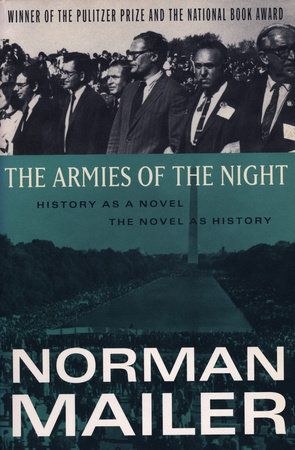 The Armies of the Night by Norman Mailer   PenguinRandomHouse.com  Amazing book I had to share from Penguin Random House