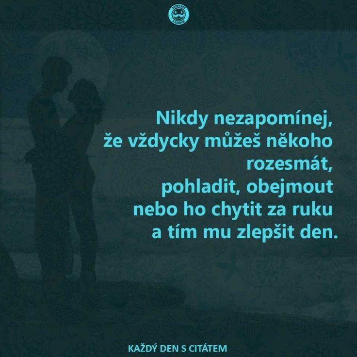 Nikdy nezapomínej, že vždycky můžeš někoho rozesmát | citáty o lásce