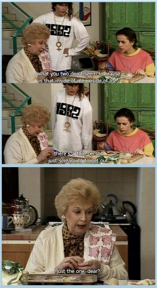 Absolutely Fabulous. This is by far my absolute favorite show..ever.