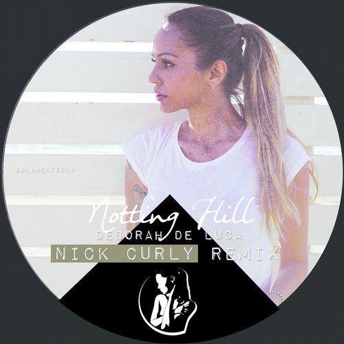 Deborah De Luca - Notting Hill (Nick Curly Remix)