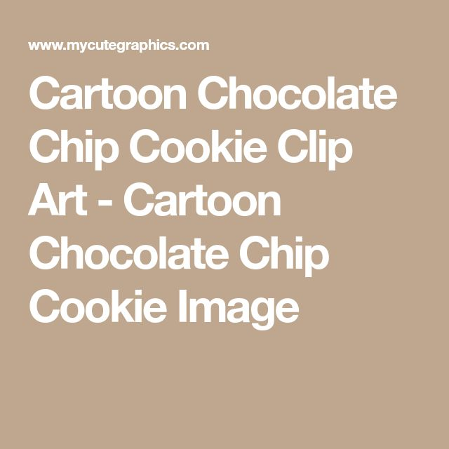 Cartoon Chocolate Chip Cookie Clip Art - Cartoon Chocolate Chip Cookie Image