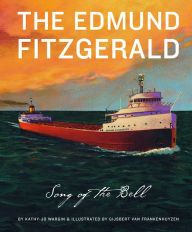 Non-fiction Book...The Edmund Fitzgerald: Song of the Bell by Kathy Jo Wargin